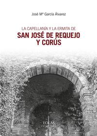 CAPELLANIA Y LA ERMITA DE SAN JOSE DE REQUEJO Y CORUS, LA