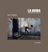 HUIDA, LA - PEREGRINOS DEL SIGLO XXI