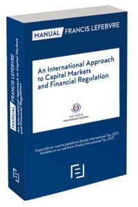 MANUAL AN INTERNATIONAL APPROACH TO CAPITAL MARKETS AND FINANCIAL REGULATION