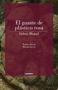 El guante de plastico rosa - Dolors Miquel