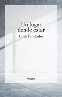Un lugar donde estar - Mª Jesus Fernandez Fernandez