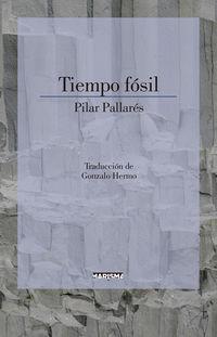 tiempo fosil - Pilar Pallares