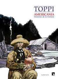 AMERICANIA - HISTORIAS DE LA FRONTERA