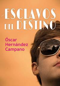 Esclavos Del Destino - Oscar Hernandez Campano