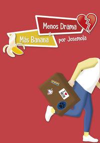 Menos Drama Y Mas Banana - Jose Cuadrado