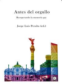 Antes Del Orgullo - Jorge Luis Peralta