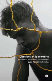 Cicatrices En La Memoria - Juan-Ramon Barbancho