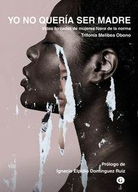 Yo No Queria Ser Madre - Trifonia Melibea Obono