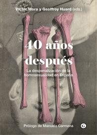 40 Años Despues - Geoffroy Huard / Victor Mora Gaspar / Gracia Trujillo Barbadillo
