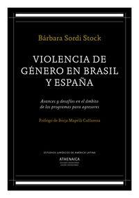 VIOLENCIA DE GENERO EN BRASIL Y ESPAÑA - AVANCES Y DESAFIOS EN EL AMBITO DE LOS PROGRAMAS PARA AGRESORES
