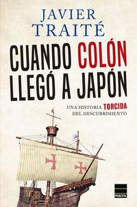 CUANDO COLON LLEGO A JAPON - UNA HISTORIA TORCIDA DEL DESCUBRIMIENTO