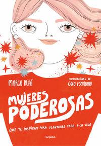 Mujeres Poderosas - Que Te Inspiran Para Plantarle Cara A La Vida - Marga Dura / Coco Escribano
