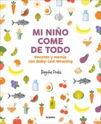 Mi Niño Come De Todo - Recetas Y Menus Con Baby-Led Weaning - Begoña Prats