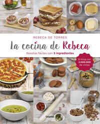 COCINA DE REBECA, LA - RECETAS FACILES CON 5 INGREDIENTES