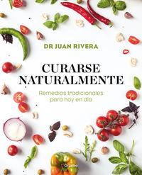Curarse Naturalmente - Juan Rivera