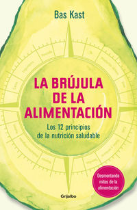 BRUJULA DE LA ALIMENTACION, LA - LOS 12 PRINCIPIOS DE LA NUTRICION SALUDABLE