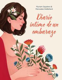 Diario Intimo De Un Embarazo - Myriam Sayalero / Mercedes Debellard