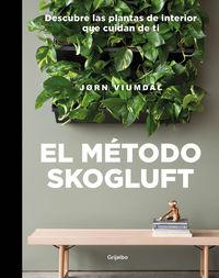 METODO SKOGLUFT, EL - DESCUBRE LAS PLANTAS DE INTERIOR QUE CUIDAN DE TI