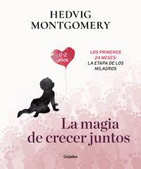 MAGIA DE CRECER JUNTOS, LA 2 - LOS PRIMEROS 24 MESES: LA ETAPA DE LOS MILAGROS