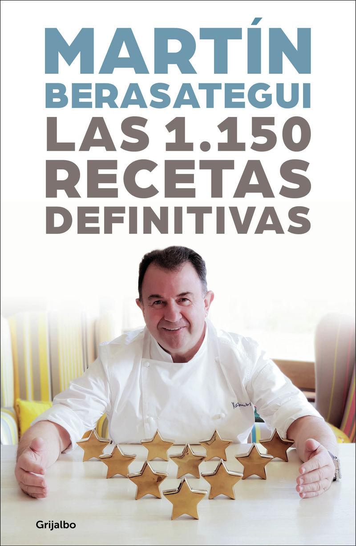 Las 1150 recetas definitivas - Martin Berasategui