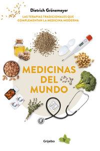Medicinas Del Mundo - Las Terapias Tradicionales Que Complementan La Medicina Moderna - Dietrich Gronemeyer