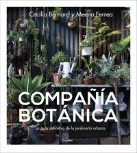 Compañia Botanica - La Guia Definitiva De La Jardineria Urbana - Cecilia Bernard / Meena Ferrea