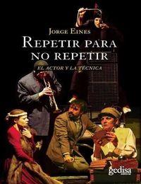 REPETIR PARA NO REPETIR - EL ACTOR Y LA TECNICA