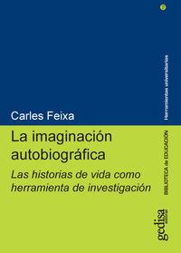 Imaginacion Autobiografica, La - Las Historias De Vida Como Herramienta De Investigacion - Carles Feixa