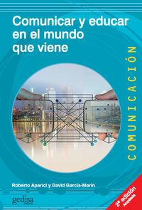 (2 Ed) Comunicar Y Educar En El Mundo Que Viene - Roberto Aparici (coord. ) / David Garcia Marin (coord. )