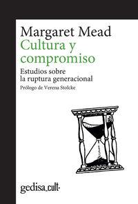 Cultura Y Compromiso - Estudios Sobre La Ruptura Generacional - Margaret Mead