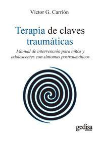 TERAPIA DE CLAVES TRAUMATICAS - MANUAL DE INTERVENCION PARA NIÑOS Y ADOLESCENTES CON SINTOMAS POSTRAUMATICOS