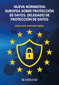 NUEVA NORMATIVA EUROPEA SOBRE PROTECCION DE DATOS - DELEGADO DE PROTECCION DE DATOS
