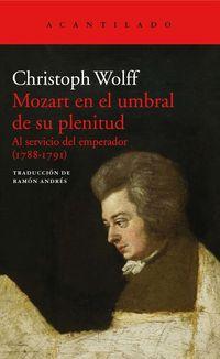 MOZART EN EL UMBRAL DE SU PLENITUD - AL SERVICIO DEL EMPERADOR (1788-1791)