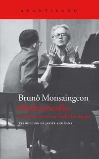 Mademoiselle - Conversaciones Con Nadia Boulanger - Bruno Monsaingeon