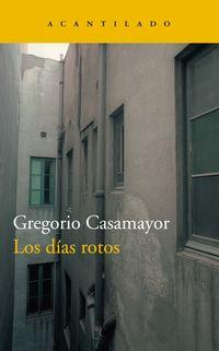 Los dias rotos - Gregorio Casamayor Perez