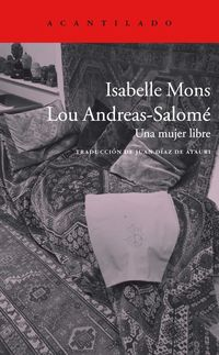 Lou Andreas-Salome - Una Mujer Libre - Isabelle Mons