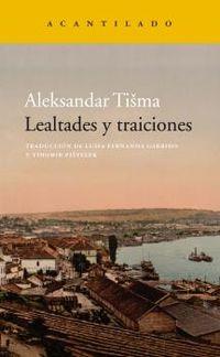 Lealtades Y Traiciones - Aleksandar Tisma