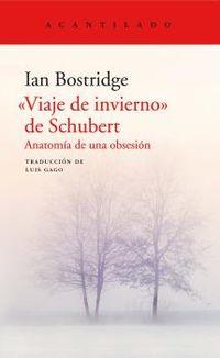 Viaje De Invierno De Schubert - Anatomia De Una Obsesion - Ian Bostridge