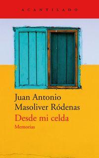 Desde Mi Celda - Memorias - Juan Antonio Masoliver Rodenas