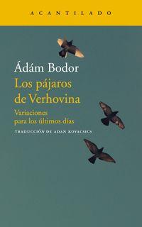 Pajaros De Verhovina, Los - Variaciones Para Los Ultimos Dias - Adam Bodor