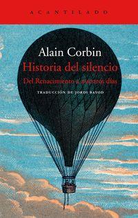 Historia Del Silencio - Desde El Renacimiento Hasta Nuestros Dias - Alain Corbin