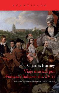 Viaje Musical Por Francia E Italia En El Siglo Xviii - Charles Burney