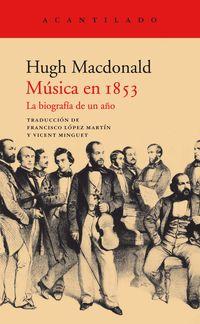 Musica En 1853 - La Biografia De Un Año - Hugh Macdonald