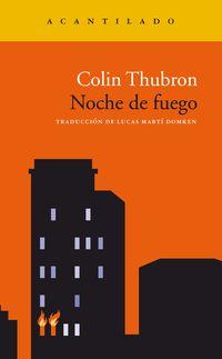Noche De Fuego - Colin Thubron