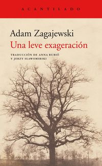 Una leve exageracion - Adam Zagajewski