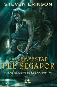TEMPESTAD DEL SEGADOR, LA (MALAZ: EL LIBRO DE LOS CAIDOS 7)