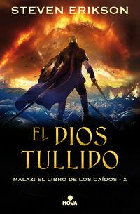 DIOS TULLIDO, EL - MALAZ X