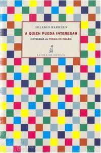 A QUIEN PUEDA INTERESAR - (ANTOLOGIA DE POESIA EN INGLES)