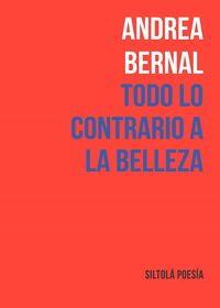 Todo Lo Contrario A La Belleza - Andrea Bernal