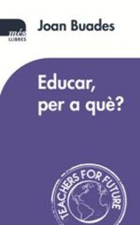 EDUCAR PER A QUE?